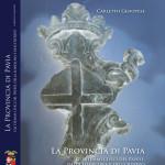 La Provincia di Pavia. Gli stemmi del Pavese, della Lomellina e dell'Oltrepò